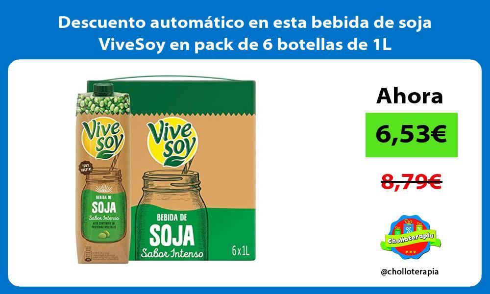 Descuento automático en esta bebida de soja ViveSoy en pack de 6 botellas de 1L