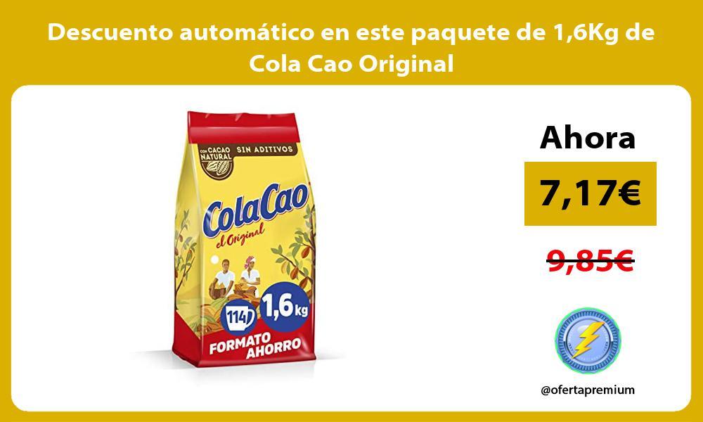 Descuento automático en este paquete de 16Kg de Cola Cao Original