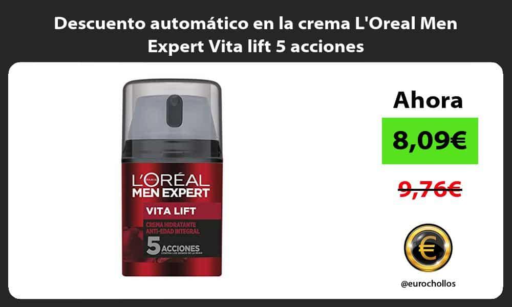 Descuento automático en la crema LOreal Men Expert Vita lift 5 acciones