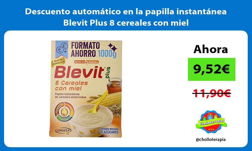 Descuento automático en la papilla instantánea Blevit Plus 8 cereales con miel