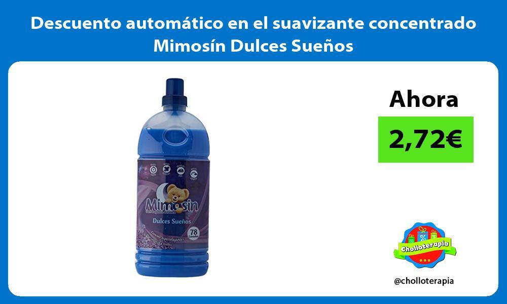 Descuento automatico en el suavizante concentrado Mimosin Dulces Suenos
