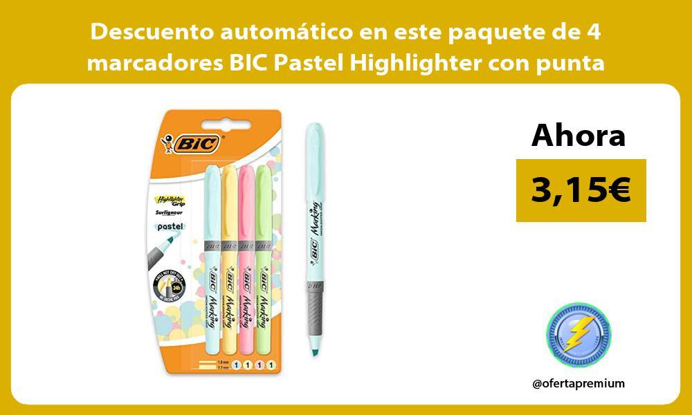 Descuento automatico en este paquete de 4 marcadores BIC Pastel Highlighter con punta ajustable