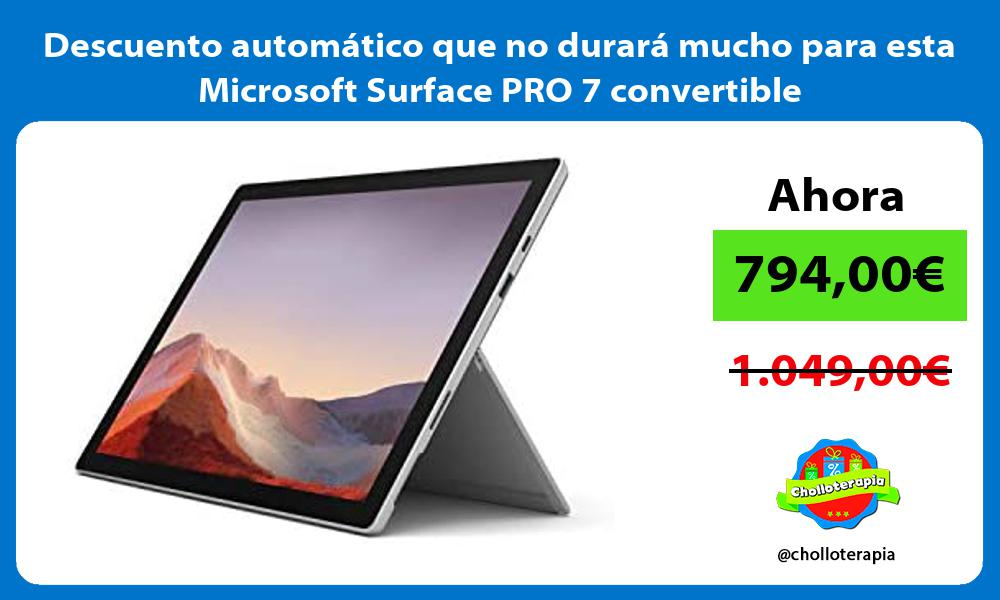 Descuento automatico que no durara mucho para esta Microsoft Surface PRO 7 convertible