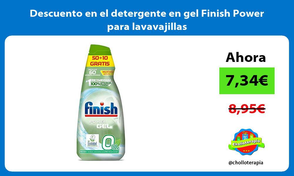 Descuento en el detergente en gel Finish Power para lavavajillas