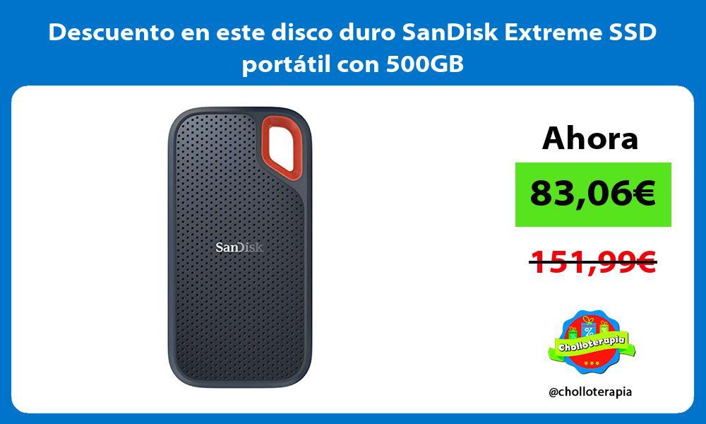 Descuento en este disco duro SanDisk Extreme SSD portatil con 500GB