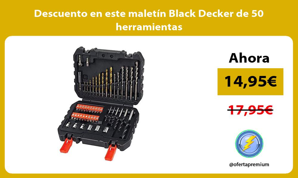 Descuento en este maletin Black Decker de 50 herramientas
