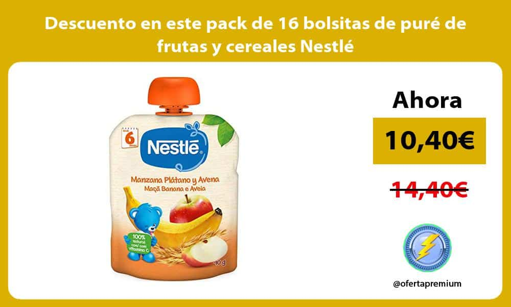 Descuento en este pack de 16 bolsitas de puré de frutas y cereales Nestlé