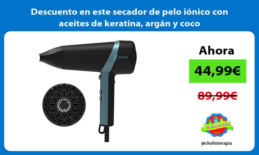 Descuento en este secador de pelo ionico con aceites de keratina argan y coco