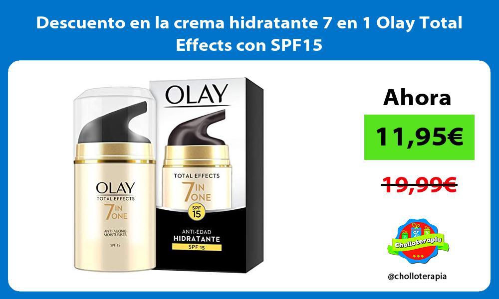 Descuento en la crema hidratante 7 en 1 Olay Total Effects con SPF15