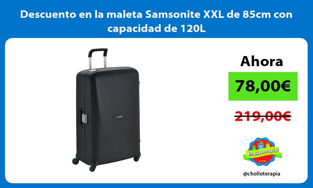 Descuento en la maleta Samsonite XXL de 85cm con capacidad de 120L