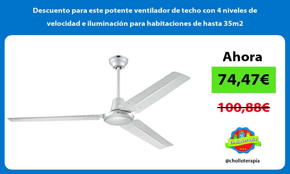 Descuento para este potente ventilador de techo con 4 niveles de velocidad e iluminacion para habitaciones de hasta 35m2
