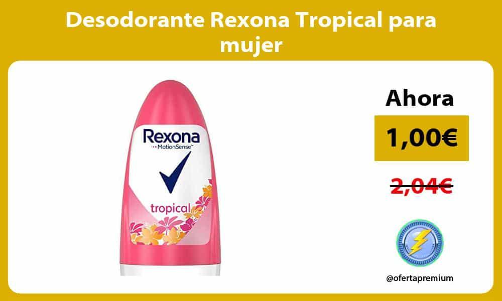 Desodorante Rexona Tropical para mujer