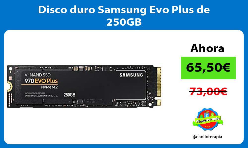 Disco duro Samsung Evo Plus de 250GB
