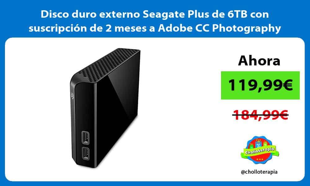Disco duro externo Seagate Plus de 6TB con suscripción de 2 meses a Adobe CC Photography