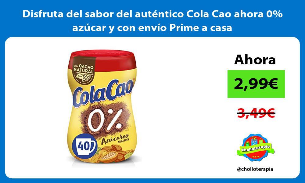 Disfruta del sabor del autentico Cola Cao ahora 0 azucar y con envio Prime a casa