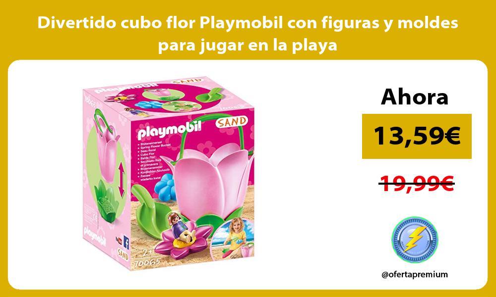 Divertido cubo flor Playmobil con figuras y moldes para jugar en la playa