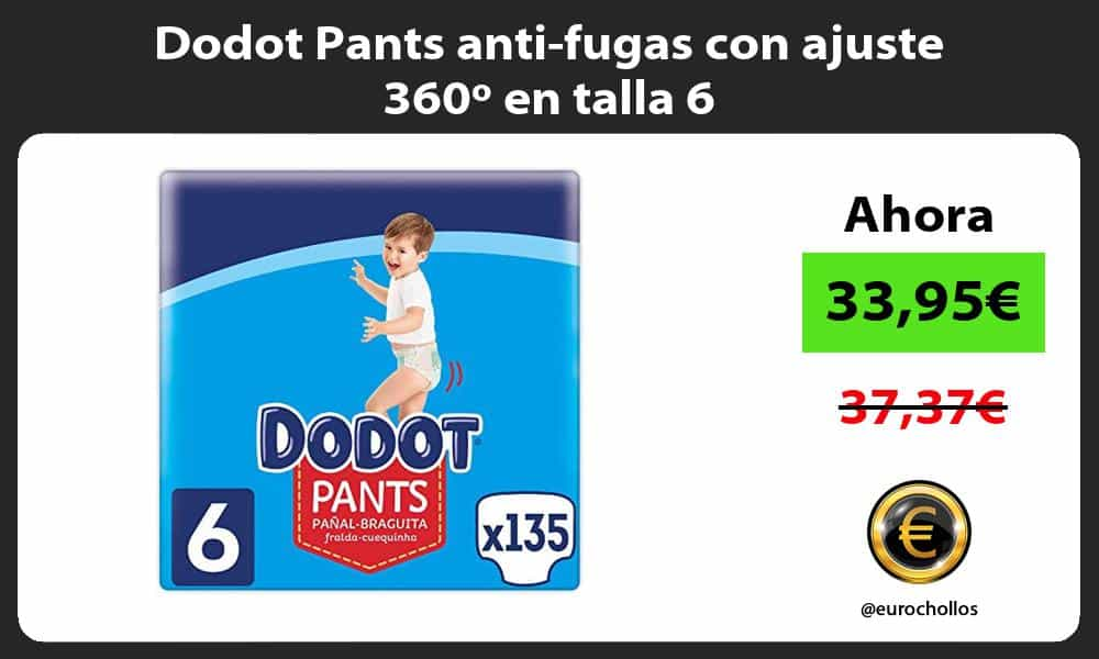 Dodot Pants anti fugas con ajuste 360º en talla 6