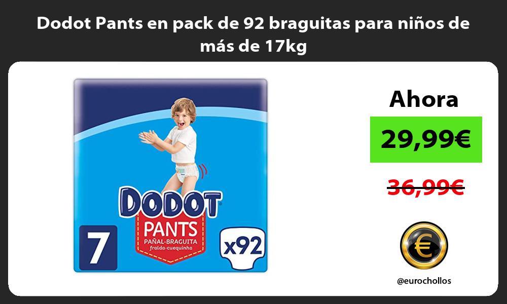 Dodot Pants en pack de 92 braguitas para niños de más de 17kg