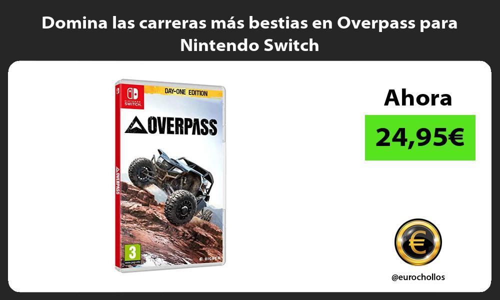 Domina las carreras mas bestias en Overpass para Nintendo Switch