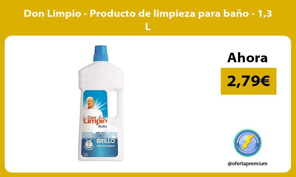 Don Limpio Producto de limpieza para baño 13 L