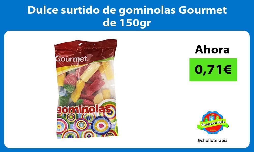 Dulce surtido de gominolas Gourmet de 150gr