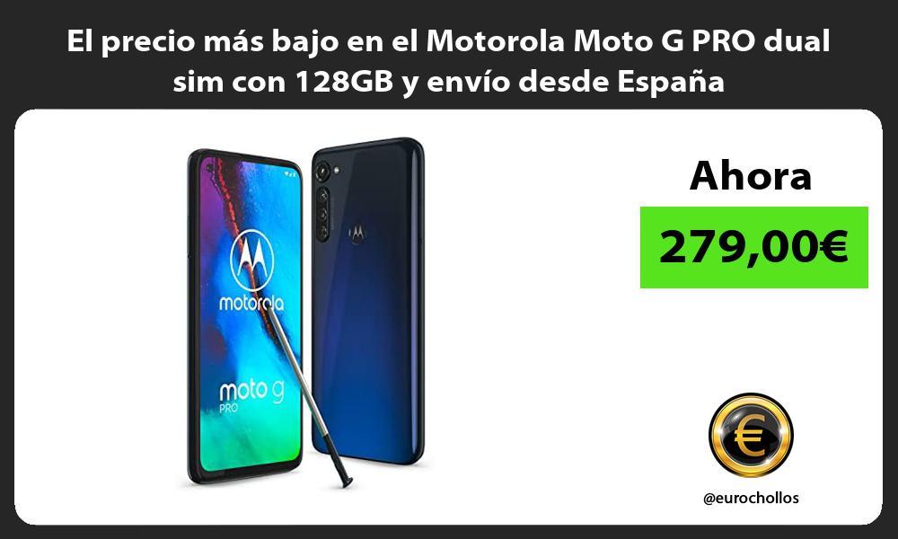 El precio mas bajo en el Motorola Moto G PRO dual sim con 128GB y envio desde Espana