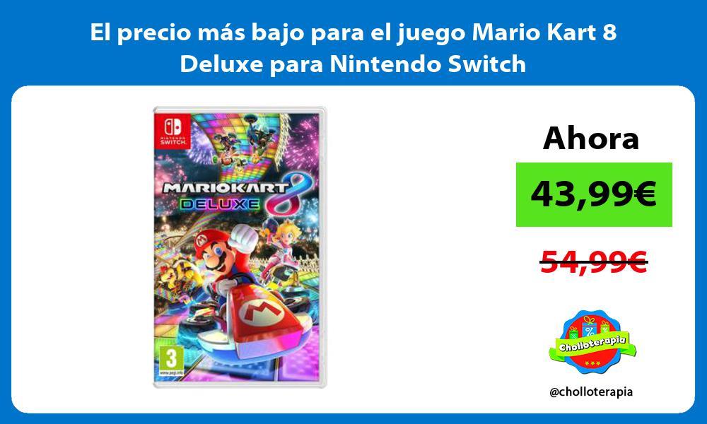 El precio mas bajo para el juego Mario Kart 8 Deluxe para Nintendo Switch