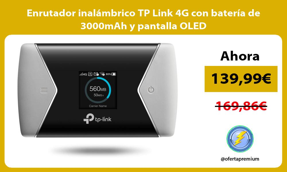 Enrutador inalambrico TP Link 4G con bateria de 3000mAh y pantalla OLED