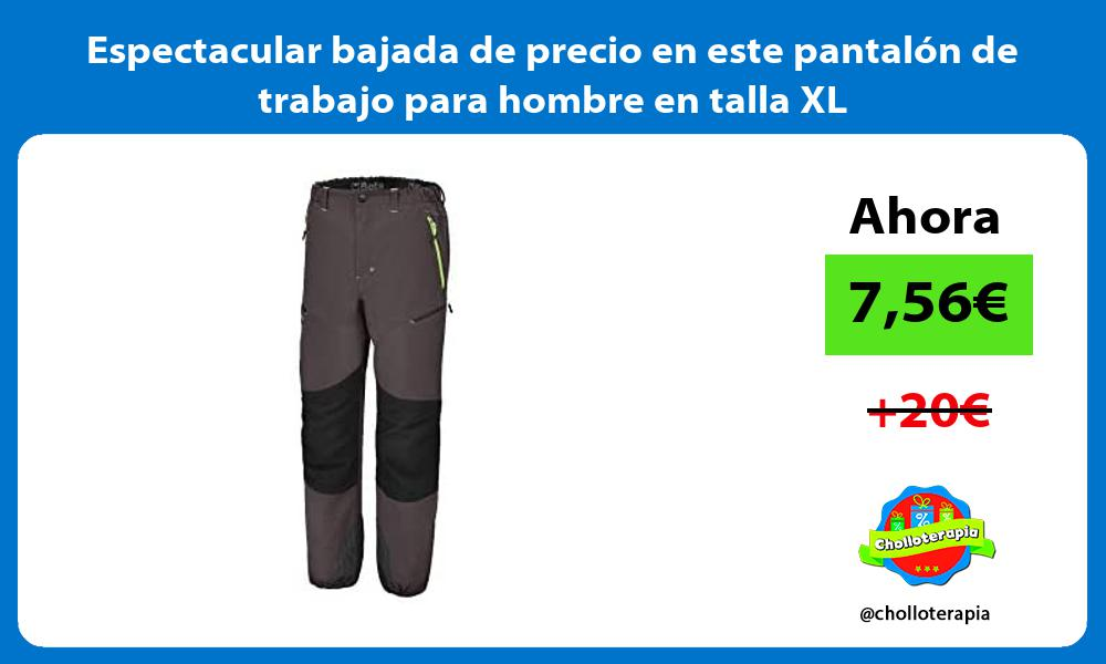 Espectacular bajada de precio en este pantalon de trabajo para hombre en talla XL