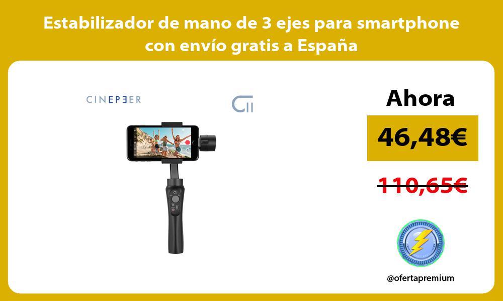 Estabilizador de mano de 3 ejes para smartphone con envio gratis a Espana