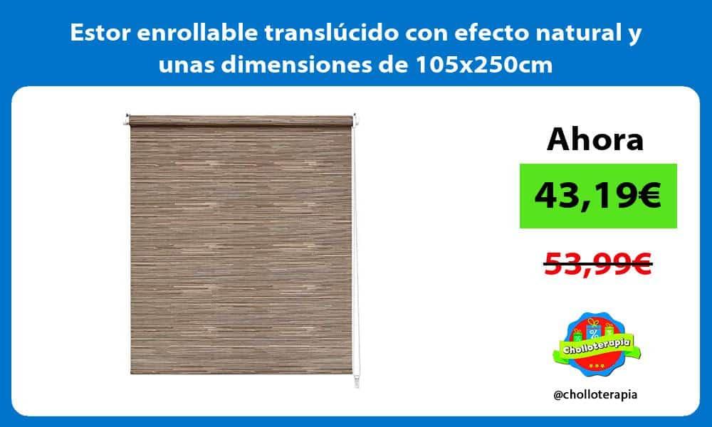 Estor enrollable translúcido con efecto natural y unas dimensiones de 105x250cm