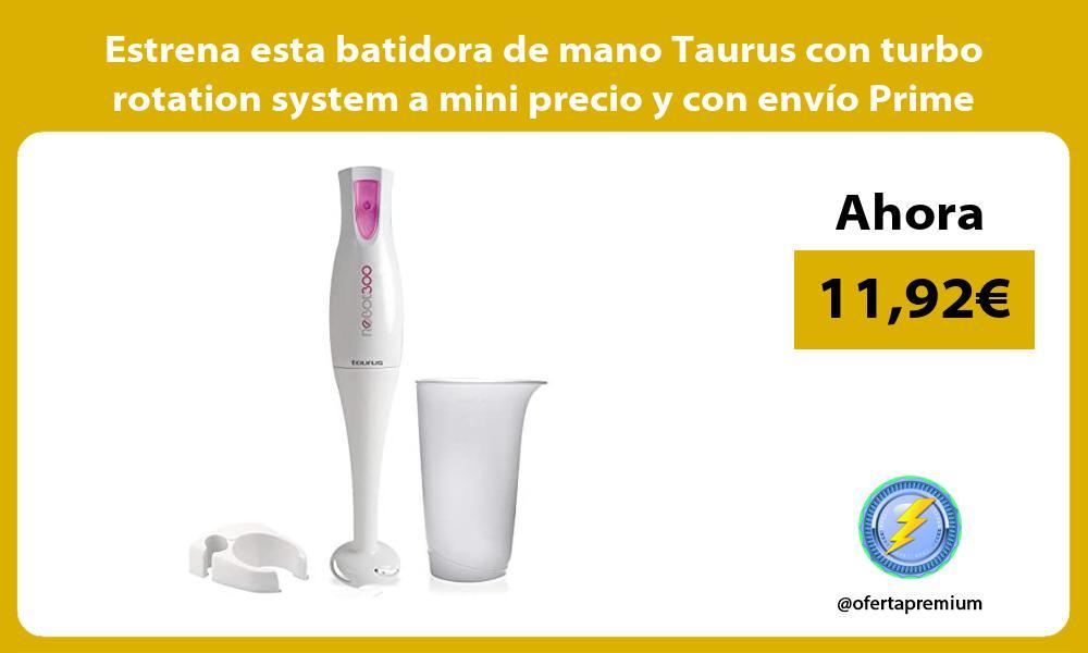 Estrena esta batidora de mano Taurus con turbo rotation system a mini precio y con envio Prime