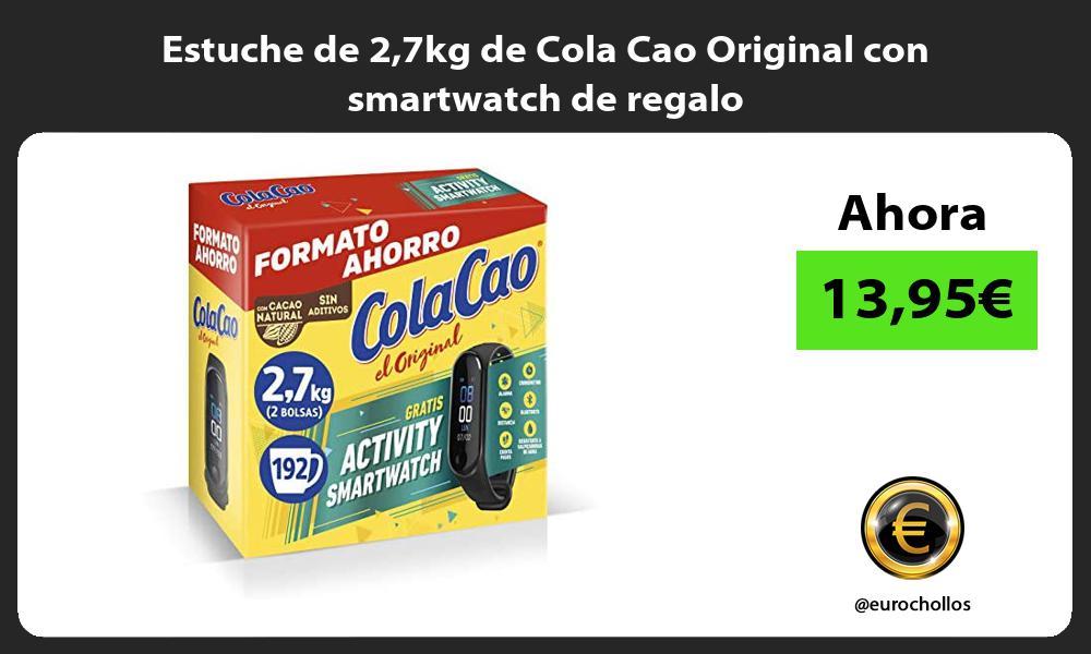 Estuche de 27kg de Cola Cao Original con smartwatch de regalo