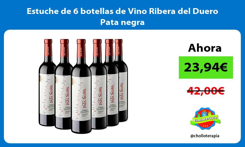 Estuche de 6 botellas de Vino Ribera del Duero Pata negra