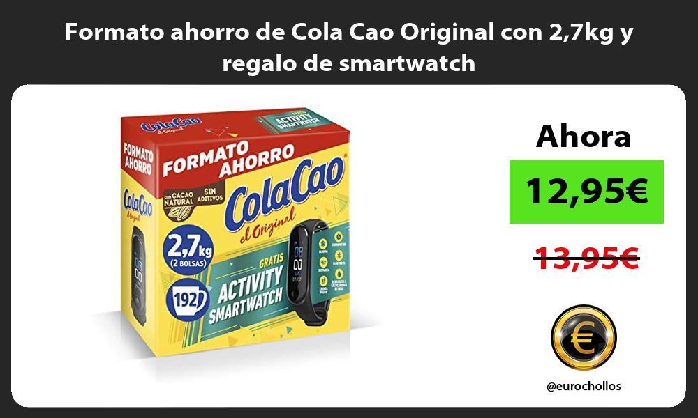 Formato ahorro de Cola Cao Original con 27kg y regalo de smartwatch