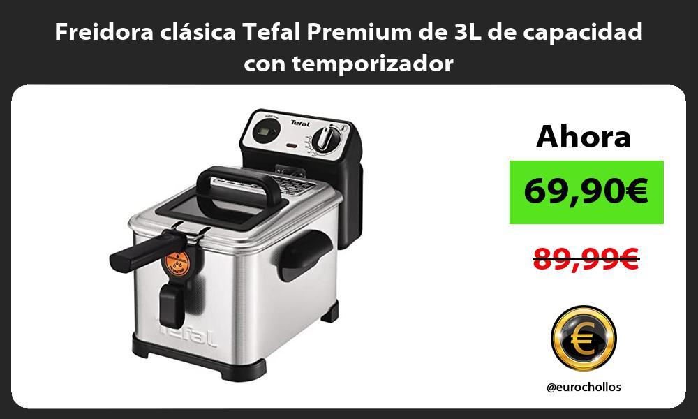 Freidora clásica Tefal Premium de 3L de capacidad con temporizador