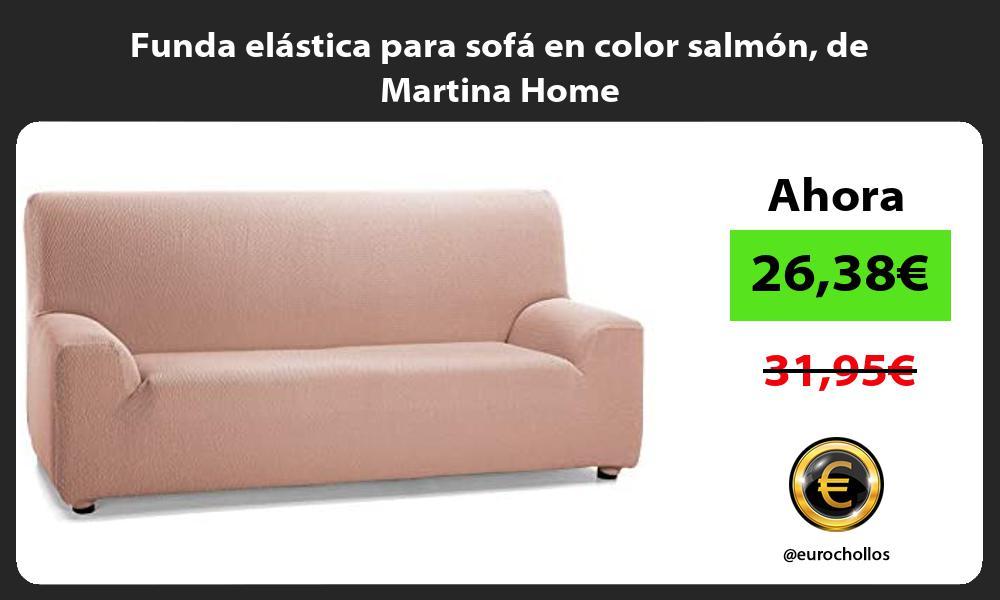 Funda elástica para sofá en color salmón de Martina Home