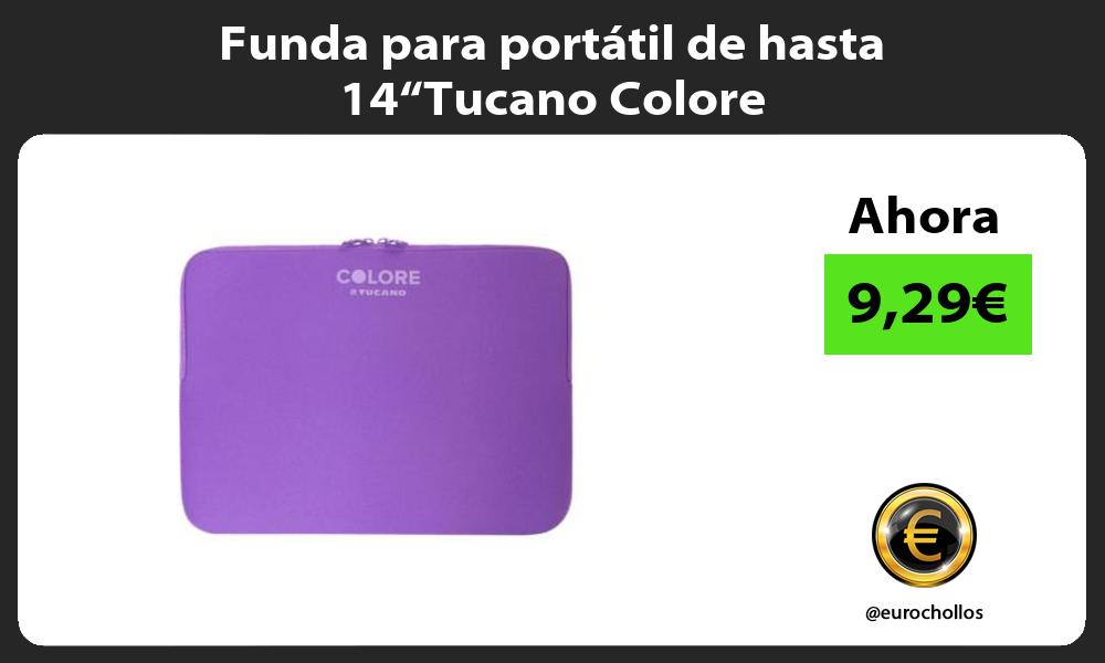 Funda para portatil de hasta 14Tucano Colore