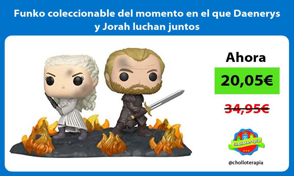 Funko coleccionable del momento en el que Daenerys y Jorah luchan juntos