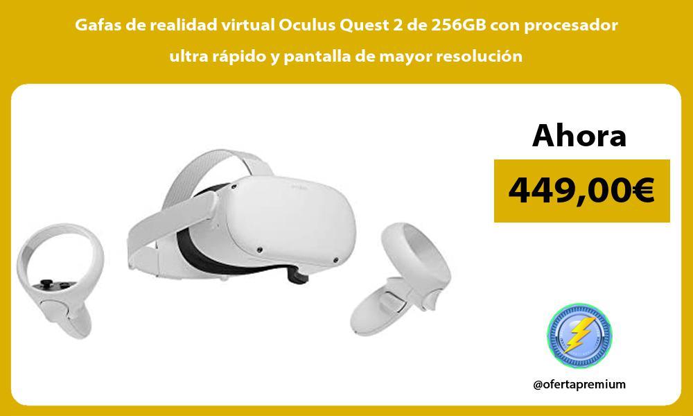 Gafas de realidad virtual Oculus Quest 2 de 256GB con procesador ultra rapido y pantalla de mayor resolucion