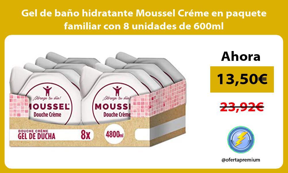 Gel de baño hidratante Moussel Créme en paquete familiar con 8 unidades de 600ml