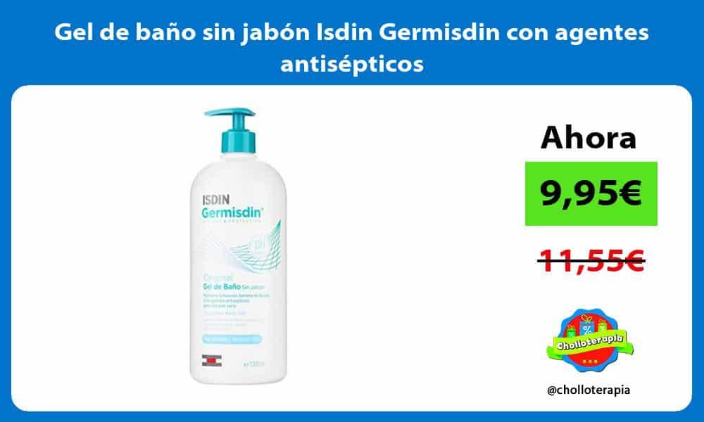 Gel de baño sin jabón Isdin Germisdin con agentes antisépticos