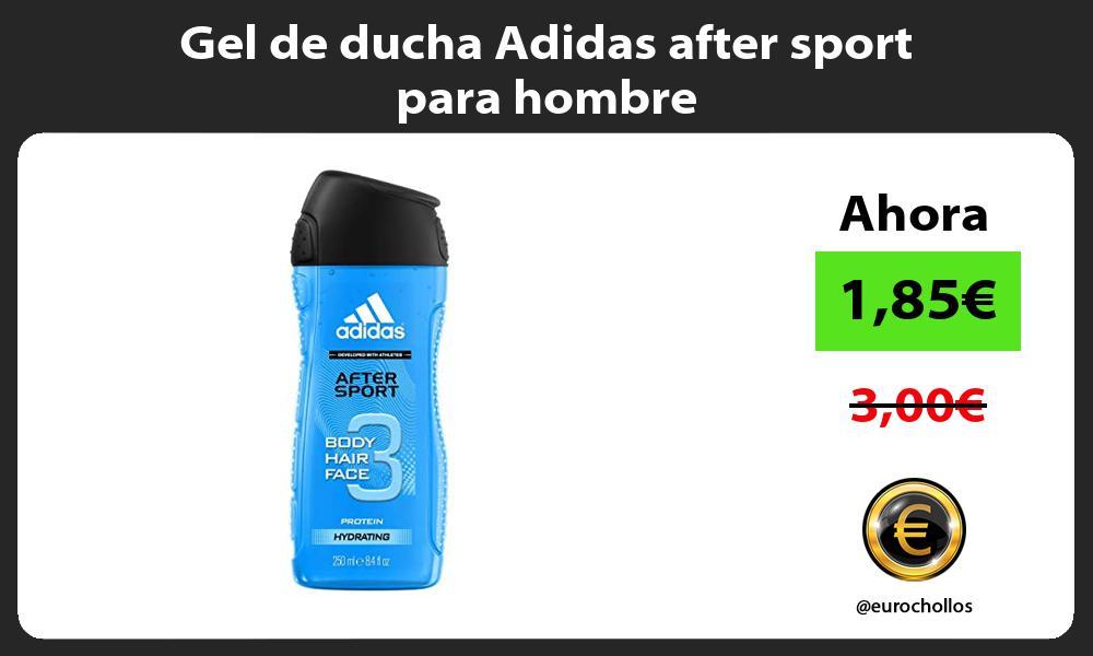 Gel de ducha Adidas after sport para hombre