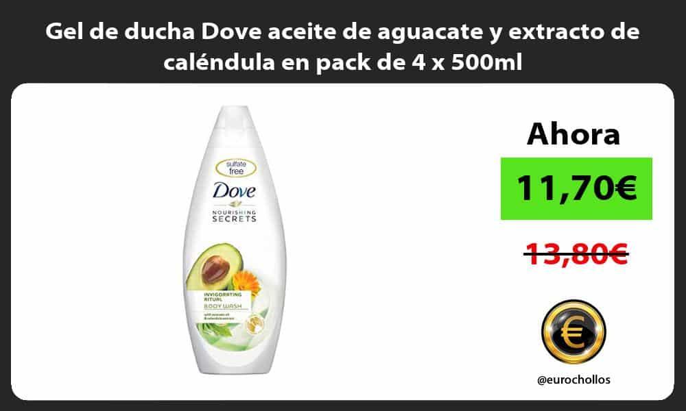 Gel de ducha Dove aceite de aguacate y extracto de caléndula en pack de 4 x 500ml