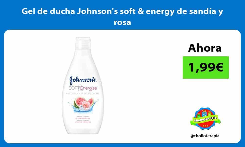Gel de ducha Johnsons soft energy de sandía y rosa