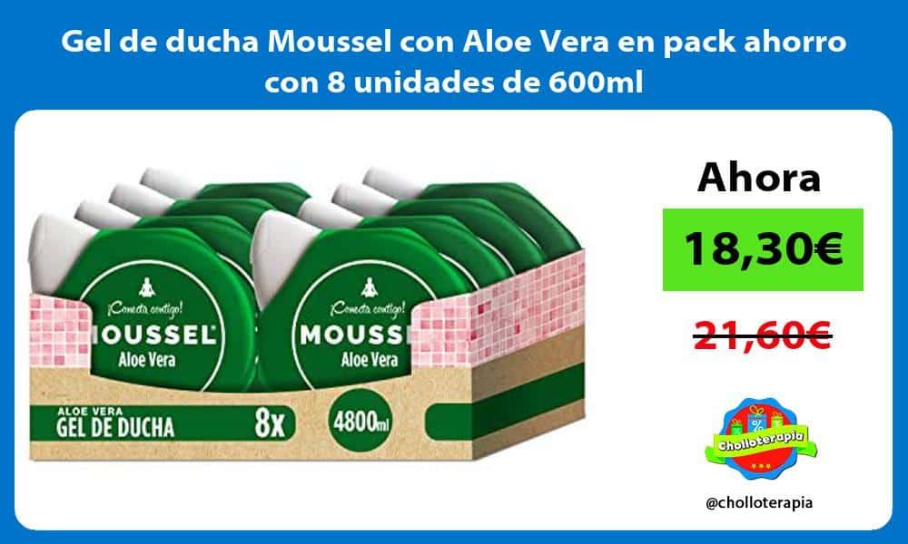 Gel de ducha Moussel con Aloe Vera en pack ahorro con 8 unidades de 600ml