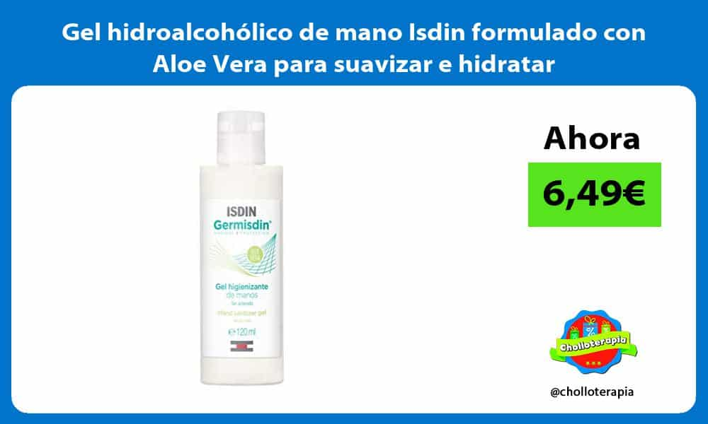 Gel hidroalcohólico de mano Isdin formulado con Aloe Vera para suavizar e hidratar