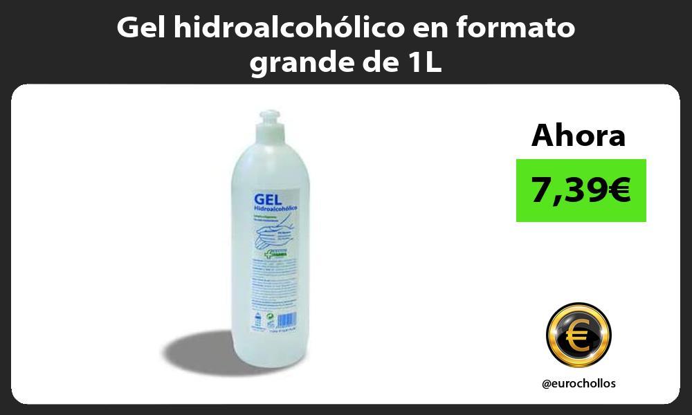 Gel hidroalcoholico en formato grande de 1L