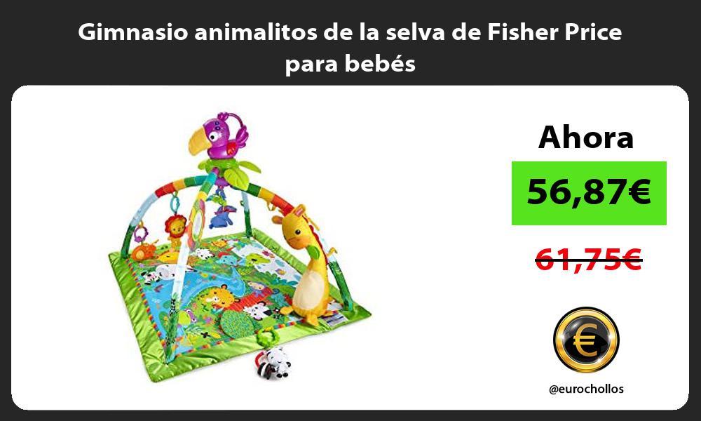 Gimnasio animalitos de la selva de Fisher Price para bebés