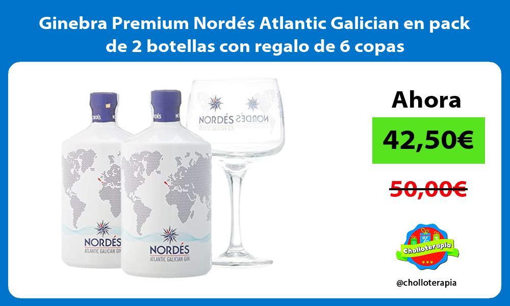 Ginebra Premium Nordes Atlantic Galician en pack de 2 botellas con regalo de 6 copas
